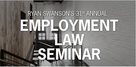 Ryan Swanson's 31st Annual Employment Law Seminar - Ryan